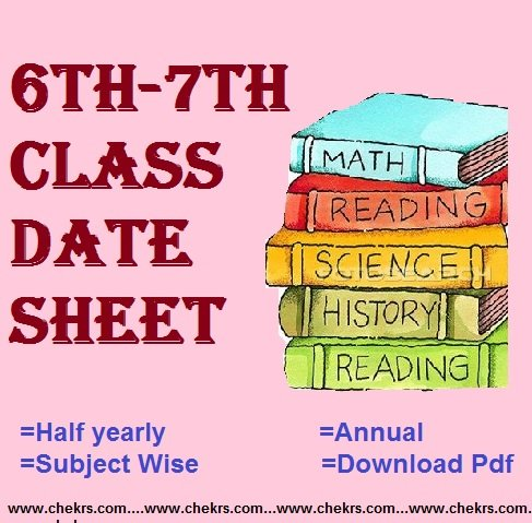 6th 7th Class Time Table 2019, Download Annual Exam Date Sheet Pdf