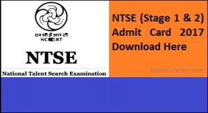 NTSE Admit Card 2017 (Stage 1, 2)- Hall Ticket Name Wise Download