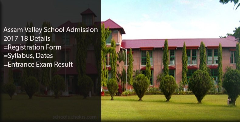 Assam Valley School Admission 2017- Form, Fees, Registration, Result