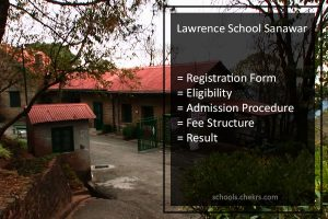 Lawrence School Sanawar Admissions 2018 - Details Available