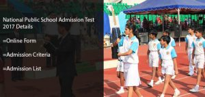 National Public School Entrance Test 2017- Admission Criteria, Dates