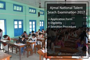 Ajmal National Talent Search Examination 2017 - Important Dates