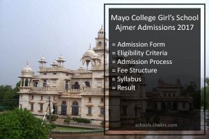 Mayo College Girl's School Ajmer Admissions 2017- Process, Fees