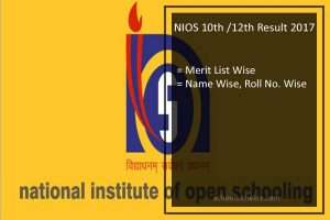 NIOS Open School 10th/ 12th Result 2017 Name Wise- Arts, Commerce, Science