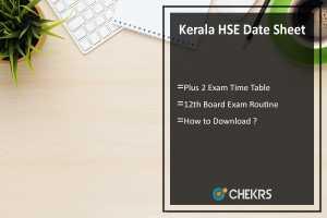 Kerala HSE Date Sheet- Download Plus 2 Timetable