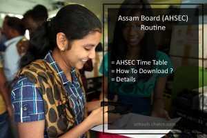 AHSEC Exam Routine, Assam HS Exam Schedule/ Date Sheet