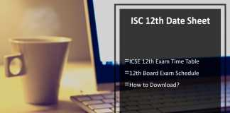 ISC 12th Date Sheet- ICSE 12th Exam Time Table, Schedule