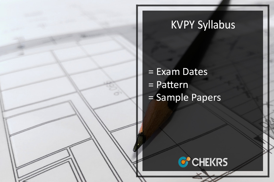 KVPY Syllabus - Exam Dates, Pattern, Sample/ Model Papers Download