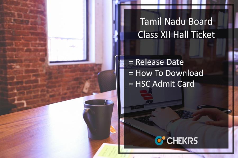 TN Board HSC Hall Ticket, Tamil Nadu 12th Admit Card Release Date