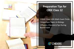 Preparation Tips for CBSE Class 12 Physics/ Chemistry/ Math/ Biology