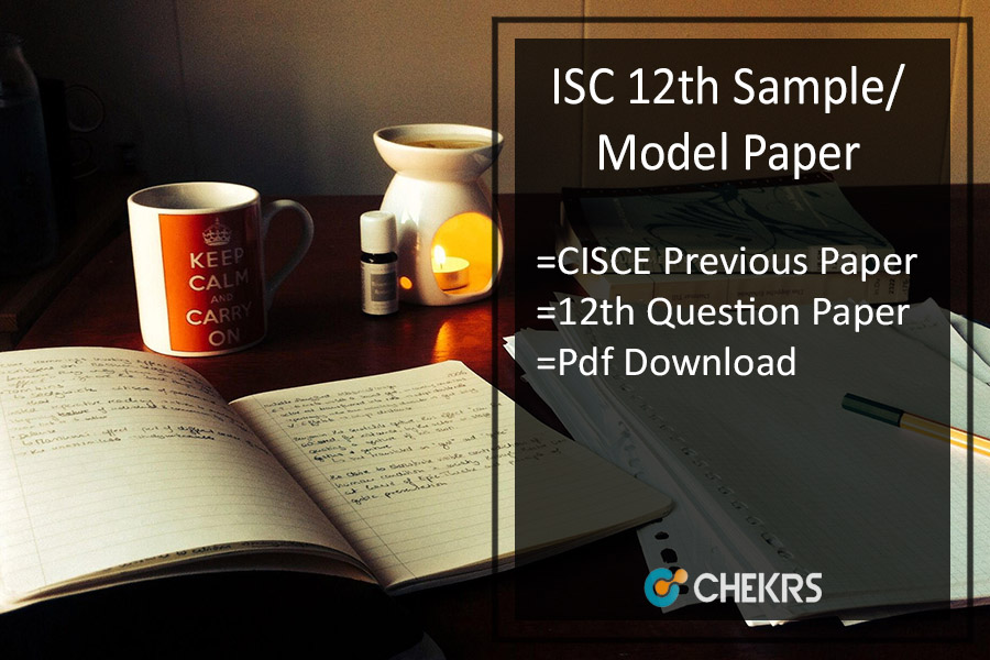 ISC 12th Sample/ Model Paper - CISCE Previous Year Question Paper