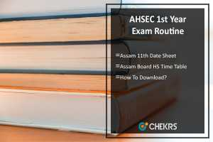 AHSEC First (1st) Year Exam Routine- Assam 11th Date Sheet