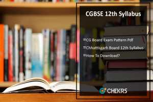CGBSE 12th Syllabus- CG Board Exam Pattern Download