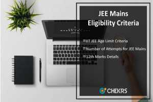 JEE Mains Eligibility Criteria- Age, Number of Attempts, 12th Marks