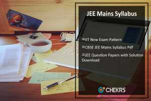 JEE Mains Syllabus- Exam Pattern Pdf Download, Question Paper