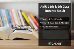 AMU 11th & 9th Class Entrance Result- Cut Off, Date, Merit