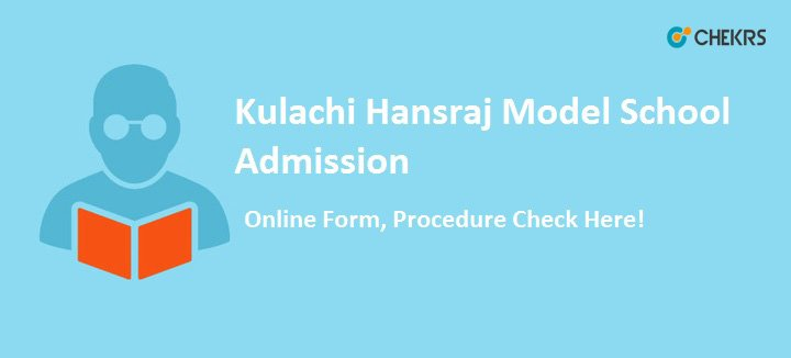 Kulachi Hansraj Model School Admission